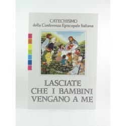 Catechismo CEI Lasciate Che I Bambini Vengano a Me